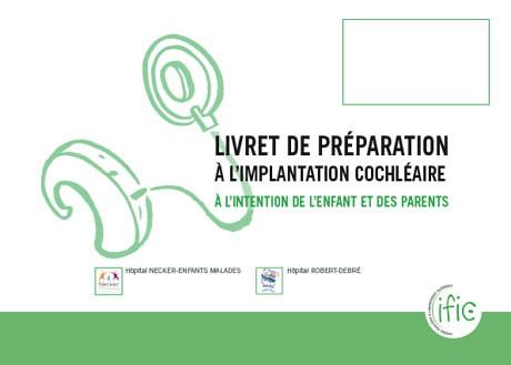 Livret de préparation à l'implantation cochléaire – IFIC